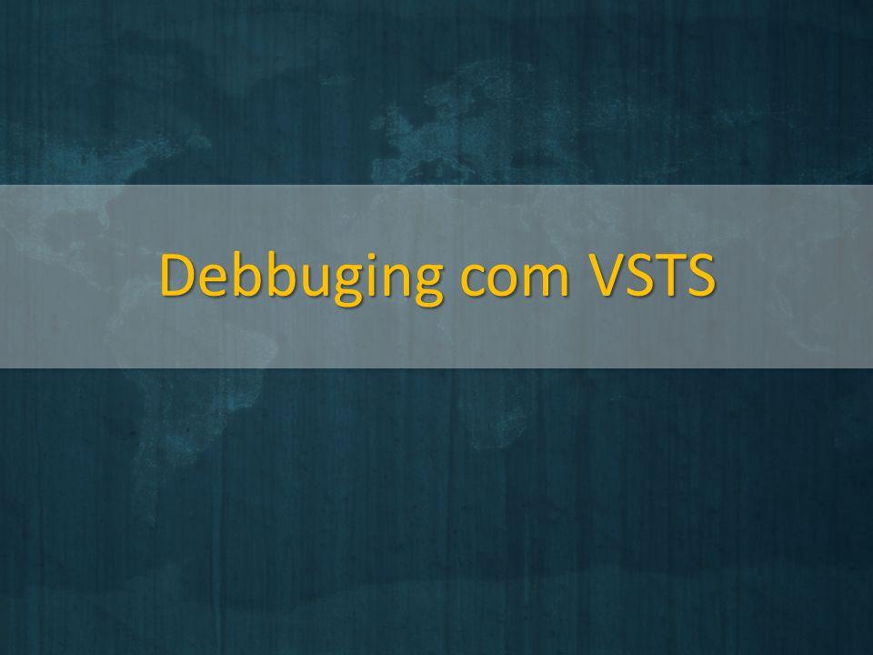 Debbuging com VSTS