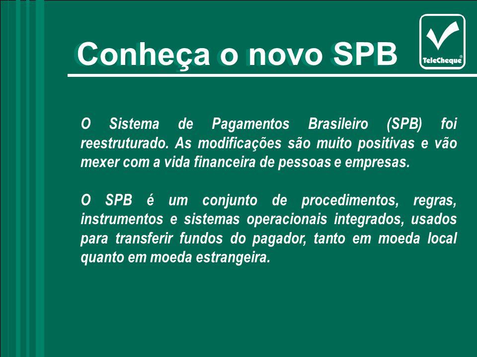 Conheça o novo SPB O Sistema de Pagamentos Brasileiro (SPB) foi reestruturado.