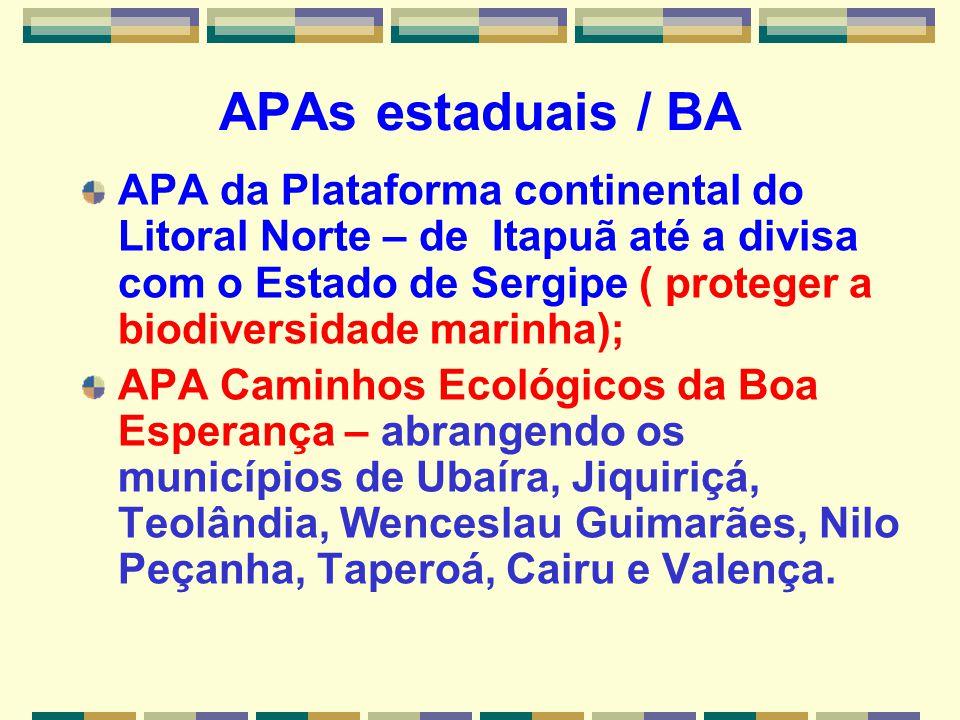 APAs estaduais / BA APA da Plataforma continental do Litoral Norte – de Itapuã até a divisa com o Estado de Sergipe ( proteger a biodiversidade marinh