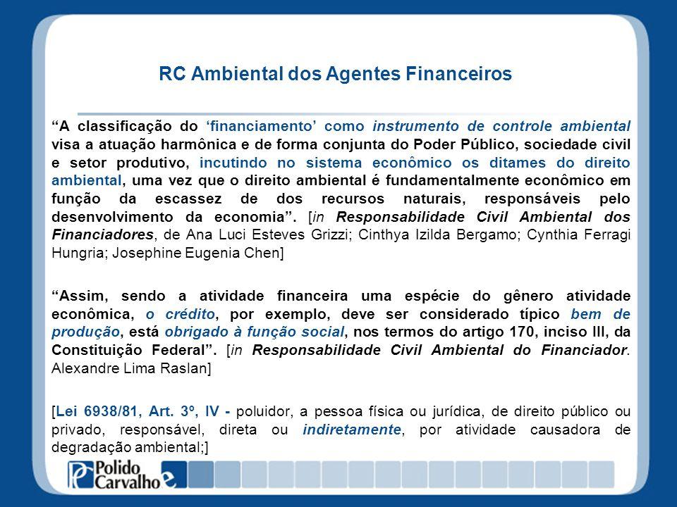 RC Ambiental dos Agentes Financeiros A classificação do financiamento como instrumento de controle ambiental visa a atuação harmônica e de forma conju