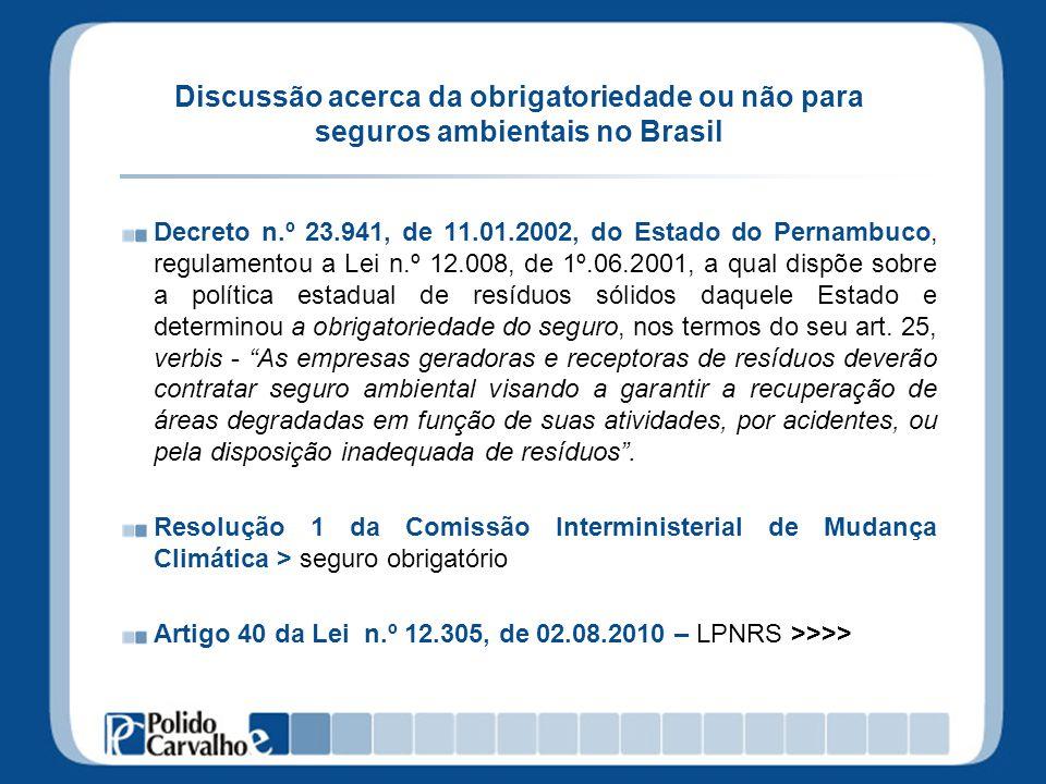 Discussão acerca da obrigatoriedade ou não para seguros ambientais no Brasil Decreto n.º 23.941, de 11.01.2002, do Estado do Pernambuco, regulamentou