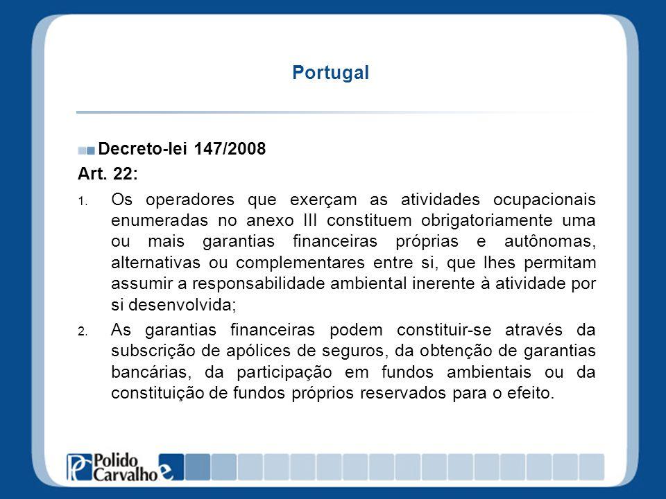 Portugal Decreto-lei 147/2008 Art. 22: 1. Os operadores que exerçam as atividades ocupacionais enumeradas no anexo III constituem obrigatoriamente uma