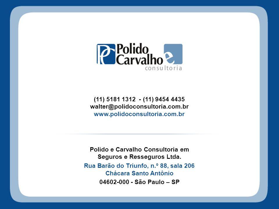 (11) 5181 1312 - (11) 9454 4435 walter@polidoconsultoria.com.br www.polidoconsultoria.com.br Polido e Carvalho Consultoria em Seguros e Resseguros Ltd