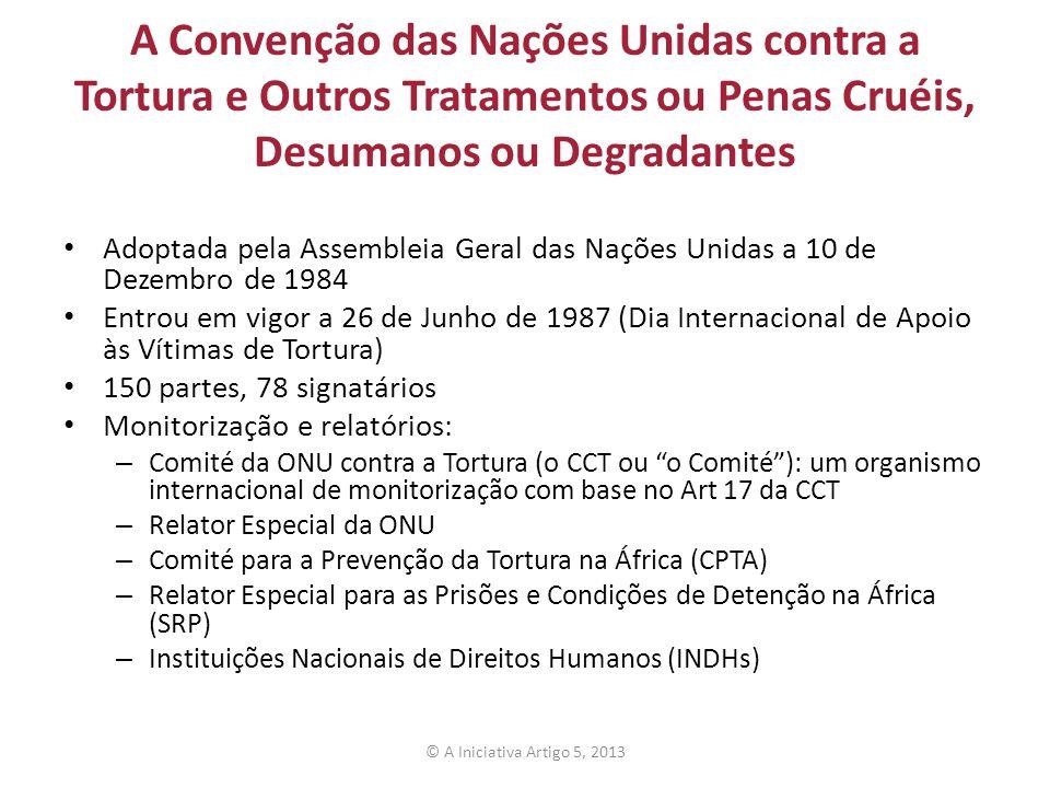 A Convenção das Nações Unidas contra a Tortura e Outros Tratamentos ou Penas Cruéis, Desumanos ou Degradantes Adoptada pela Assembleia Geral das Naçõe