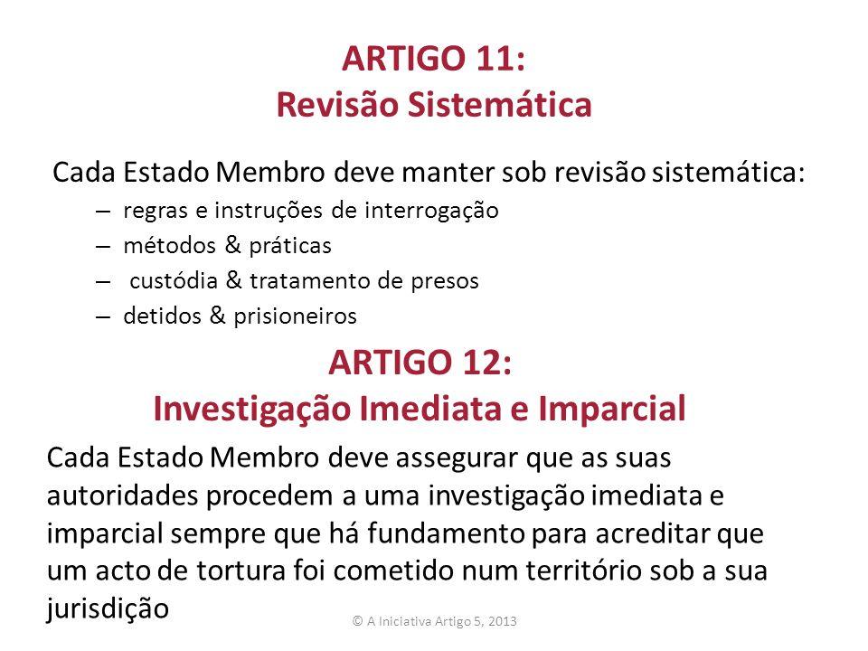 ARTIGO 11: Revisão Sistemática Cada Estado Membro deve manter sob revisão sistemática: – regras e instruções de interrogação – métodos & práticas – cu