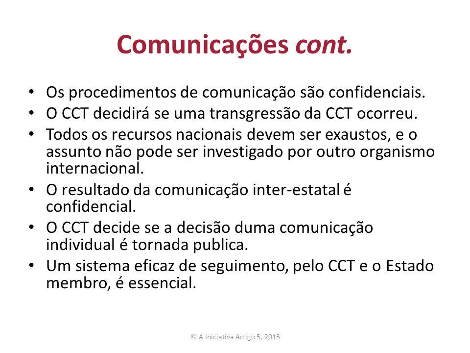 Comunicações cont. Os procedimentos de comunicação são confidenciais. O CCT decidirá se uma transgressão da CCT ocorreu. Todos os recursos nacionais d