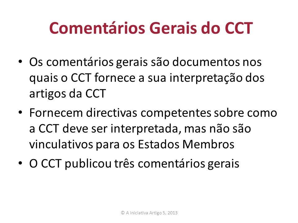 Comentários Gerais do CCT Os comentários gerais são documentos nos quais o CCT fornece a sua interpretação dos artigos da CCT Fornecem directivas comp