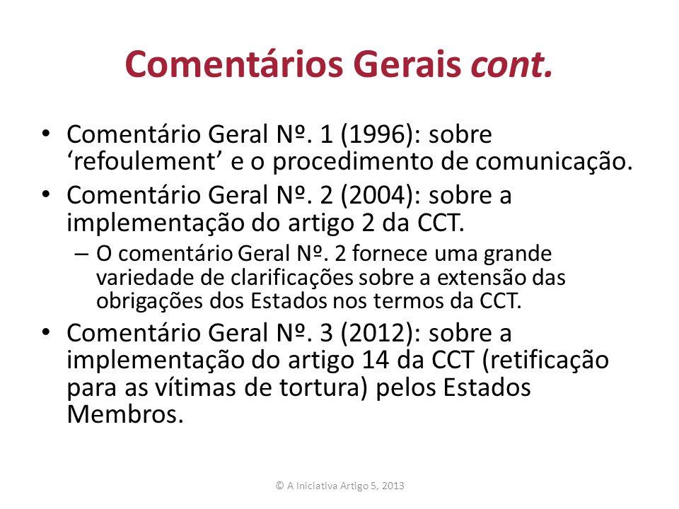 Comentários Gerais cont. Comentário Geral Nº. 1 (1996): sobre refoulement e o procedimento de comunicação. Comentário Geral Nº. 2 (2004): sobre a impl