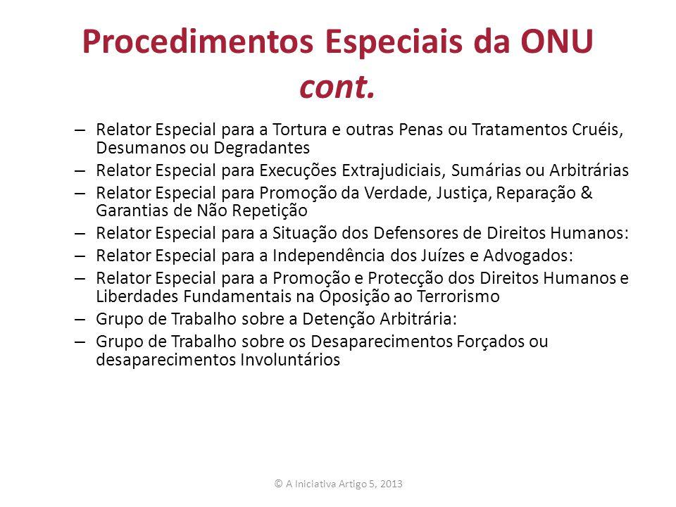 Procedimentos Especiais da ONU cont. – Relator Especial para a Tortura e outras Penas ou Tratamentos Cruéis, Desumanos ou Degradantes – Relator Especi