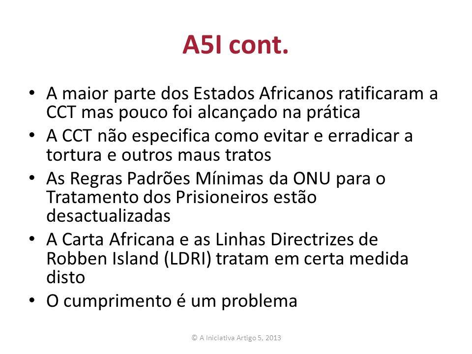 A5I cont. A maior parte dos Estados Africanos ratificaram a CCT mas pouco foi alcançado na prática A CCT não especifica como evitar e erradicar a tort