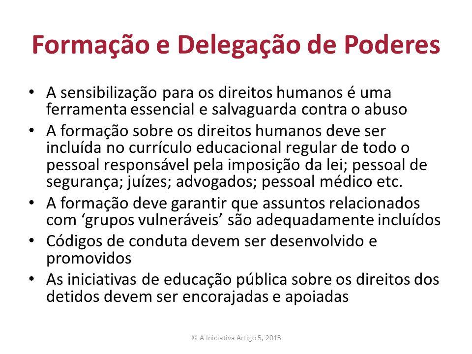 Formação e Delegação de Poderes A sensibilização para os direitos humanos é uma ferramenta essencial e salvaguarda contra o abuso A formação sobre os