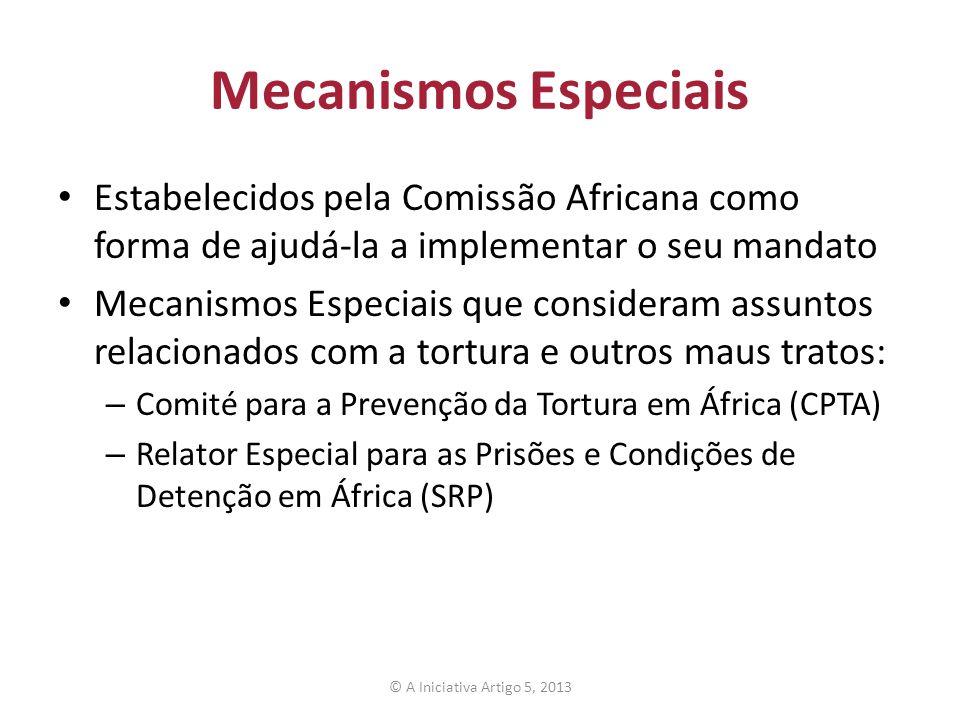 Mecanismos Especiais Estabelecidos pela Comissão Africana como forma de ajudá-la a implementar o seu mandato Mecanismos Especiais que consideram assun