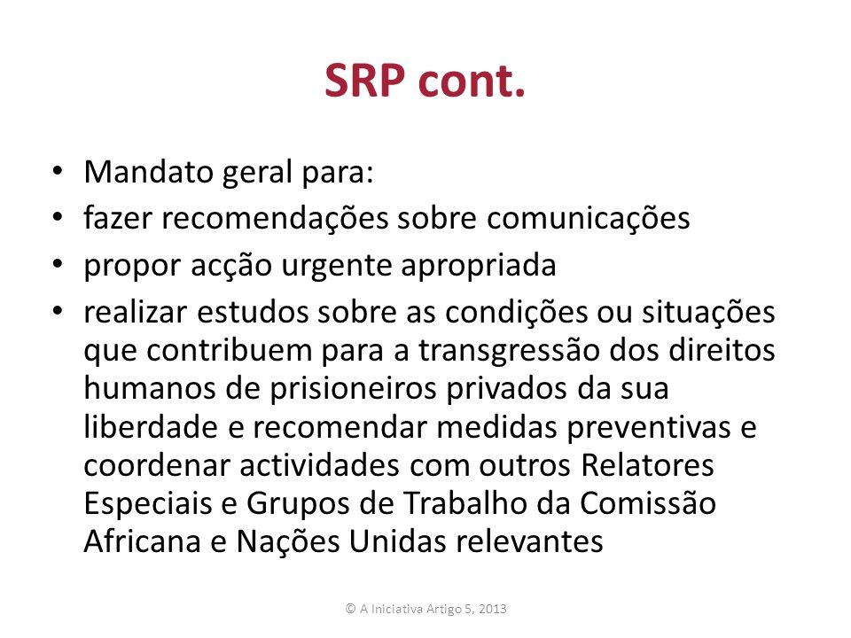 SRP cont. Mandato geral para: fazer recomendações sobre comunicações propor acção urgente apropriada realizar estudos sobre as condições ou situações