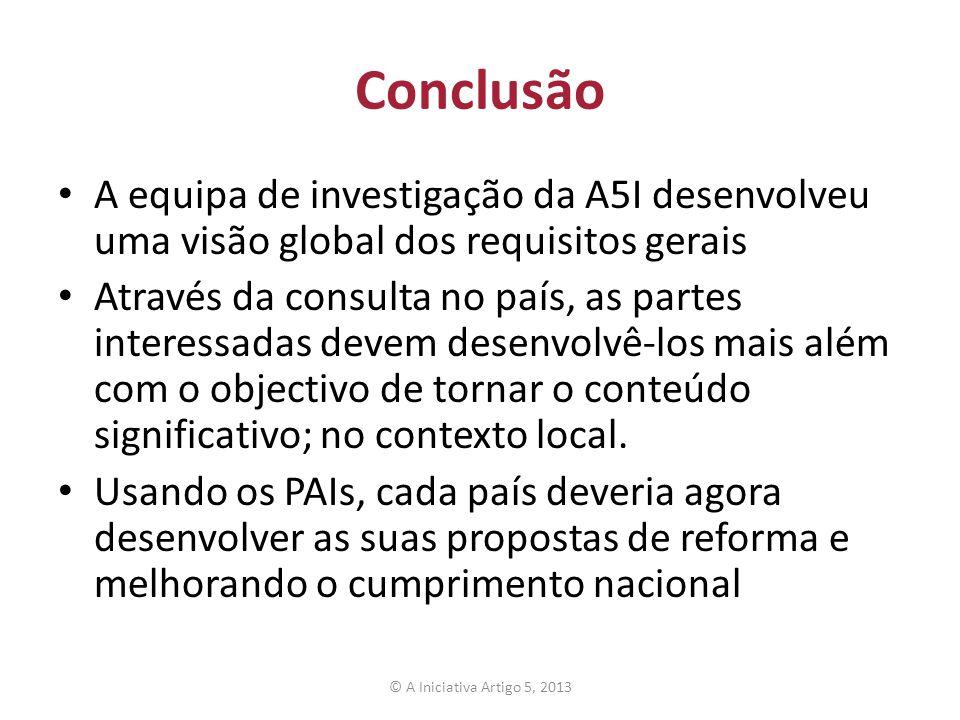 Conclusão A equipa de investigação da A5I desenvolveu uma visão global dos requisitos gerais Através da consulta no país, as partes interessadas devem