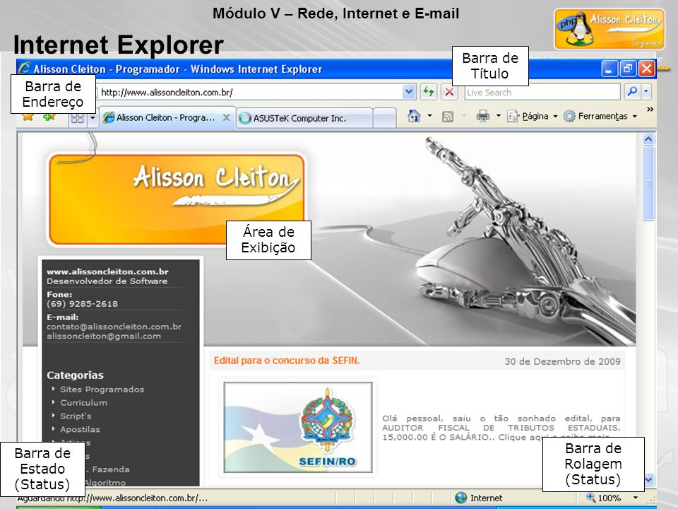 Desenvolvido pela Microsoft e distribuído integrado ao Sistema Operacional Windows, o IE (sigla muito usada para Internet Explorer) é um browser (programa navegador), que permite que o usuário visualize páginas HTML disponíveis na Internet.