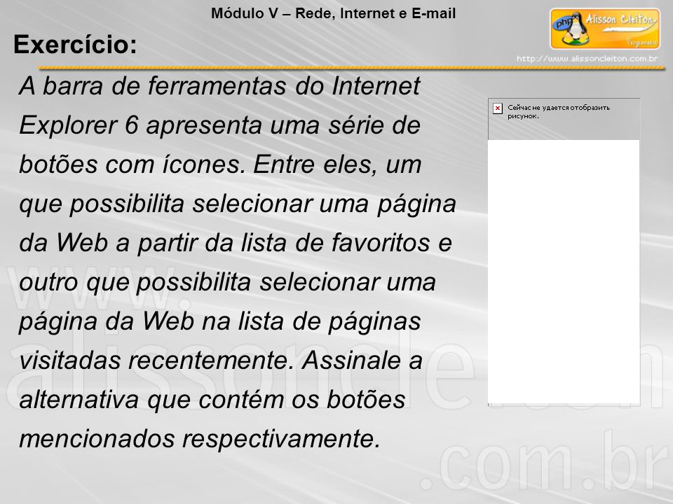 A barra de ferramentas do Internet Explorer 6 apresenta uma série de botões com ícones. Entre eles, um que possibilita selecionar uma página da Web a