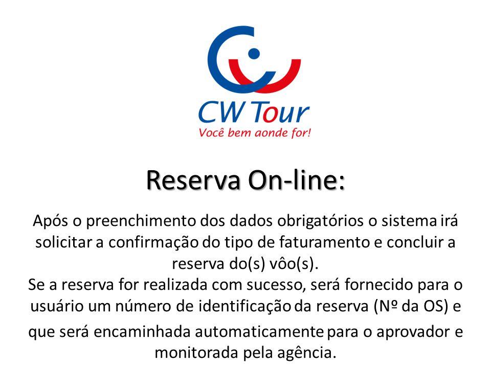 Reserva On-line: Após o preenchimento dos dados obrigatórios o sistema irá solicitar a confirmação do tipo de faturamento e concluir a reserva do(s) v