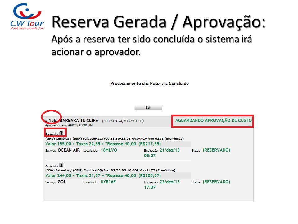 Reserva Gerada / Aprovação: Após a reserva ter sido concluída o sistema irá acionar o aprovador.