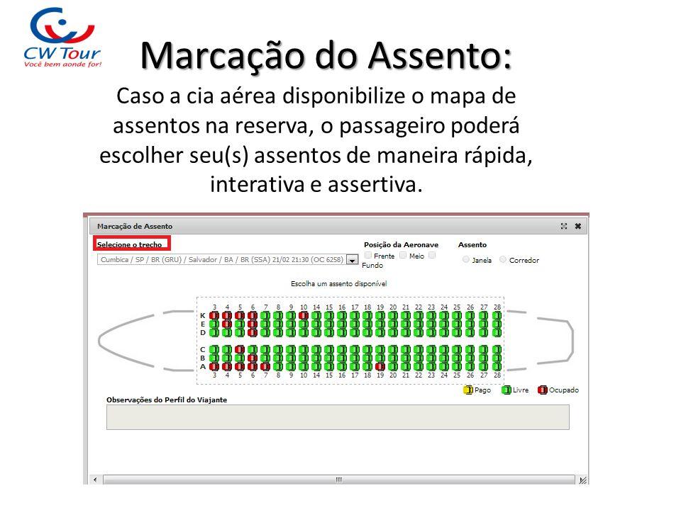 Marcação do Assento: Caso a cia aérea disponibilize o mapa de assentos na reserva, o passageiro poderá escolher seu(s) assentos de maneira rápida, int