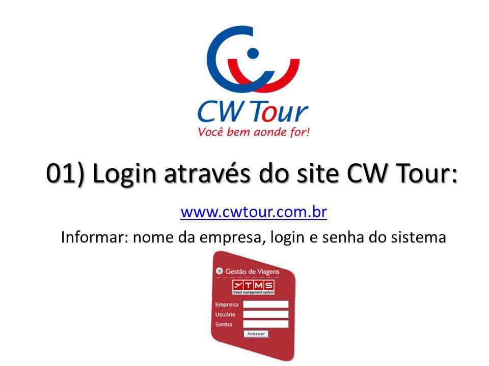 01) Login através do site CW Tour: www.cwtour.com.br Informar: nome da empresa, login e senha do sistema