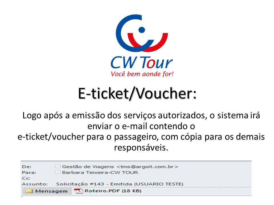 E-ticket/Voucher: Logo após a emissão dos serviços autorizados, o sistema irá enviar o e-mail contendo o e-ticket/voucher para o passageiro, com cópia