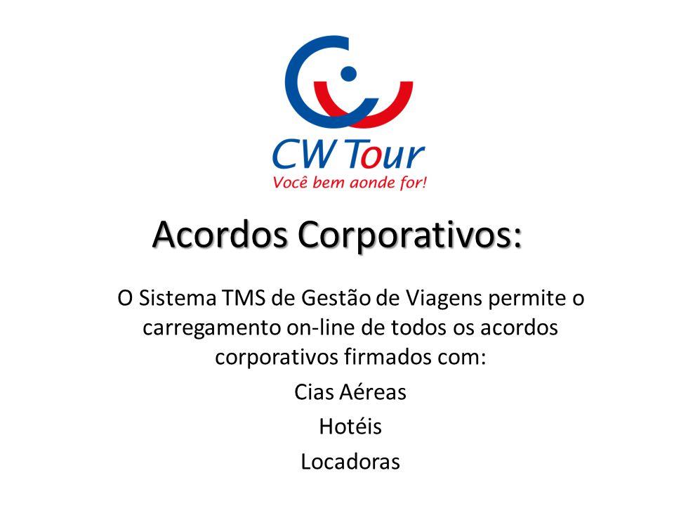 Acordos Corporativos: O Sistema TMS de Gestão de Viagens permite o carregamento on-line de todos os acordos corporativos firmados com: Cias Aéreas Hot