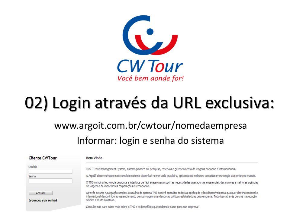02) Login através da URL exclusiva: www.argoit.com.br/cwtour/nomedaempresa Informar: login e senha do sistema