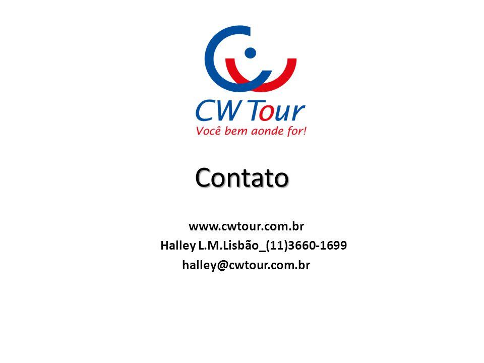 Contato www.cwtour.com.br Halley L.M.Lisbão_(11)3660-1699 halley@cwtour.com.br