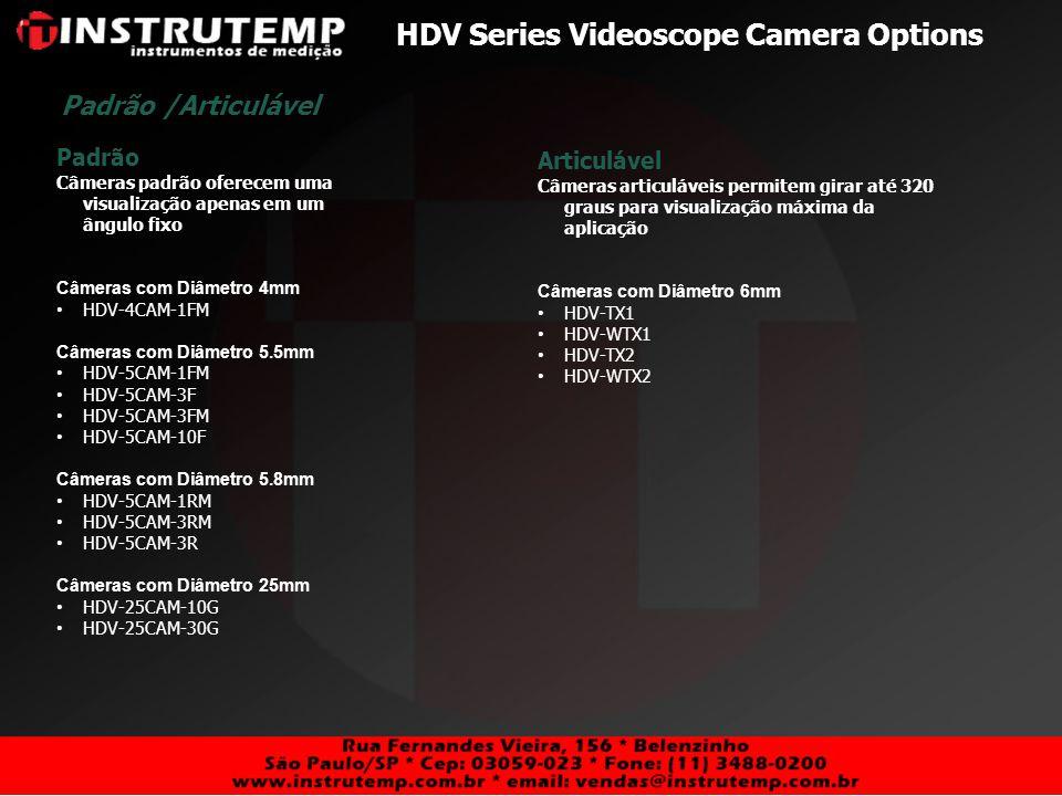 HDV Series Videoscope Camera Options Padrão Câmeras padrão oferecem uma visualização apenas em um ângulo fixo Câmeras com Diâmetro 4mm HDV-4CAM-1FM Câ