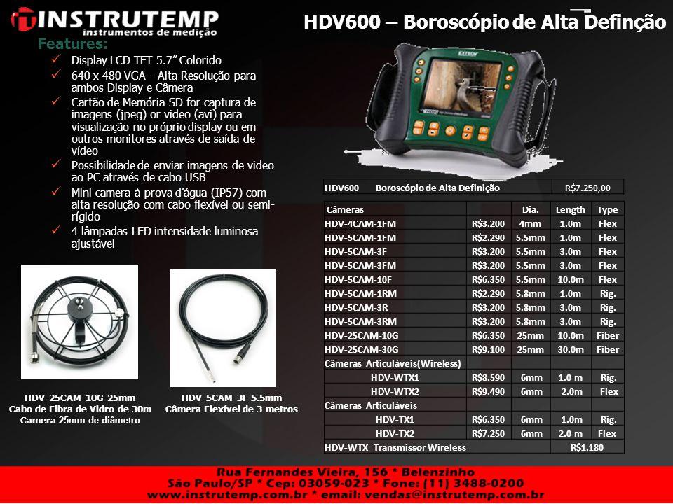 HDV600 – Boroscópio de Alta Definção Features: Display LCD TFT 5.7 Colorido 640 x 480 VGA – Alta Resolução para ambos Display e Câmera Cartão de Memór