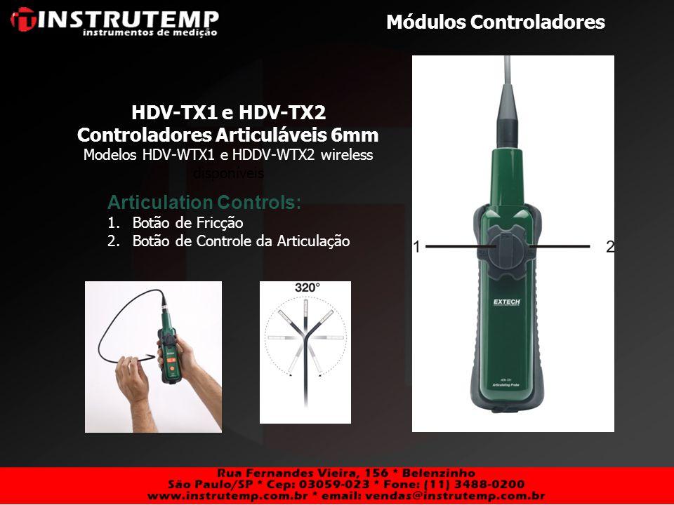 Módulos Controladores HDV-TX1 e HDV-TX2 Controladores Articuláveis 6mm Modelos HDV-WTX1 e HDDV-WTX2 wireless disponíveis Articulation Controls: 1.Botã