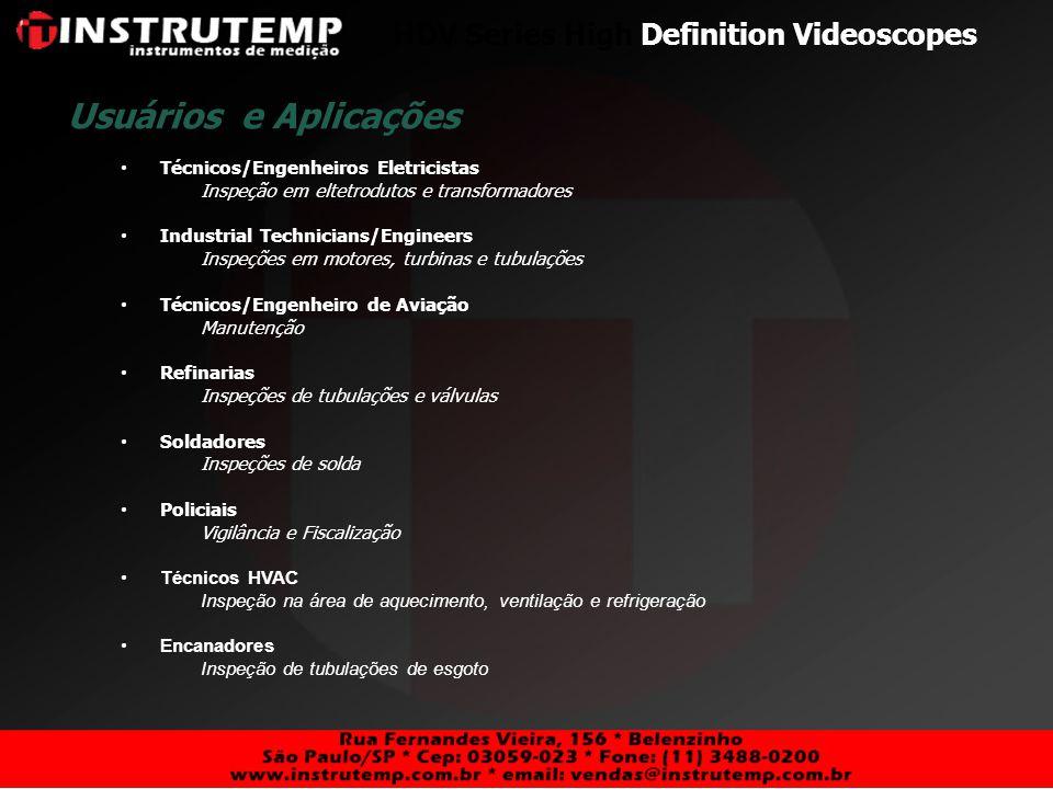 HDV Series High Definition Videoscopes Técnicos/Engenheiros Eletricistas Inspeção em eltetrodutos e transformadores Industrial Technicians/Engineers I