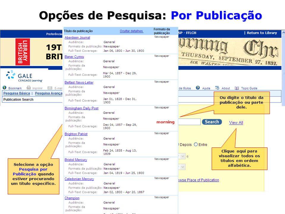 Opções de Pesquisa: Por Publicação Selecione a opção Pesquisa por Publicação quando estiver procurando um título específico.