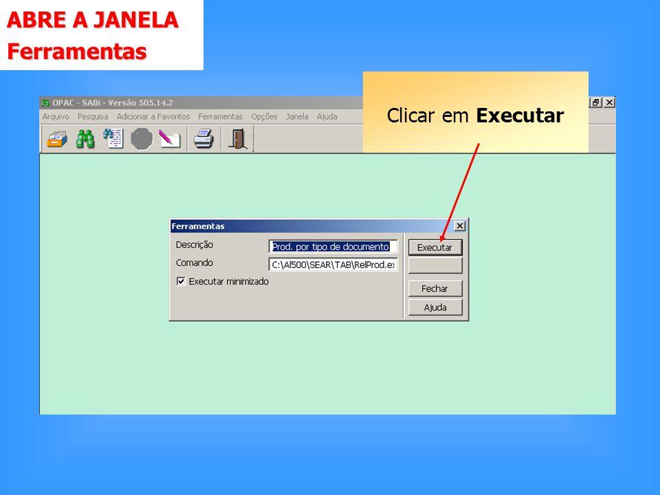 Clicar em Executar ABRE A JANELA Ferramentas