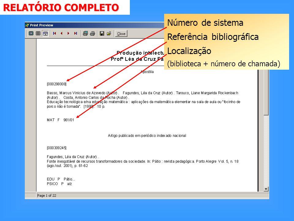 RELATÓRIO COMPLETO Número de sistema Referência bibliográfica Localização (biblioteca + número de chamada)