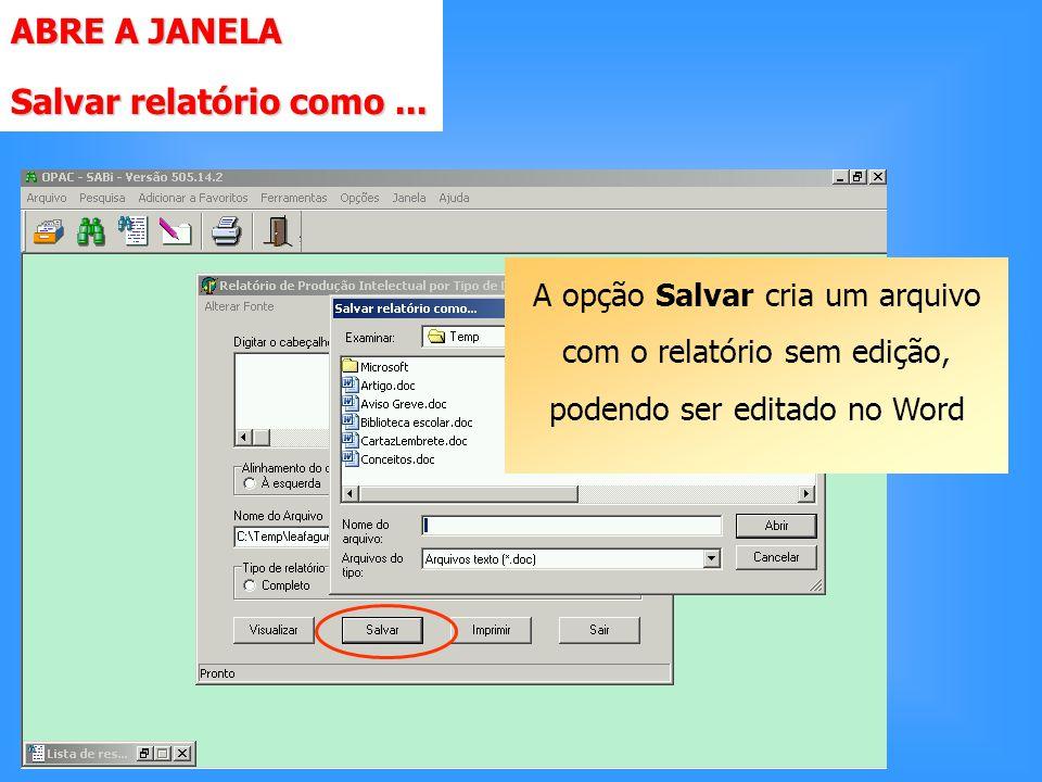ABRE A JANELA Salvar relatório como...