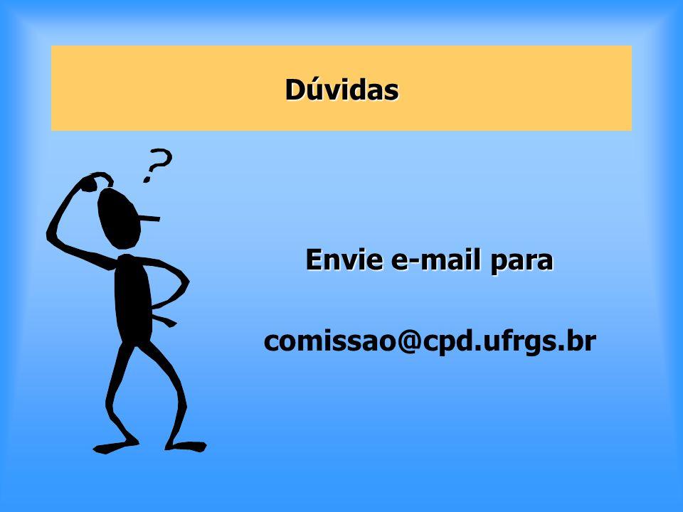 Dúvidas Envie e-mail para comissao@cpd.ufrgs.br