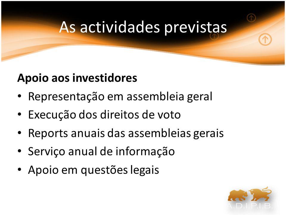 As actividades previstas Apoio aos investidores Representação em assembleia geral Execução dos direitos de voto Reports anuais das assembleias gerais