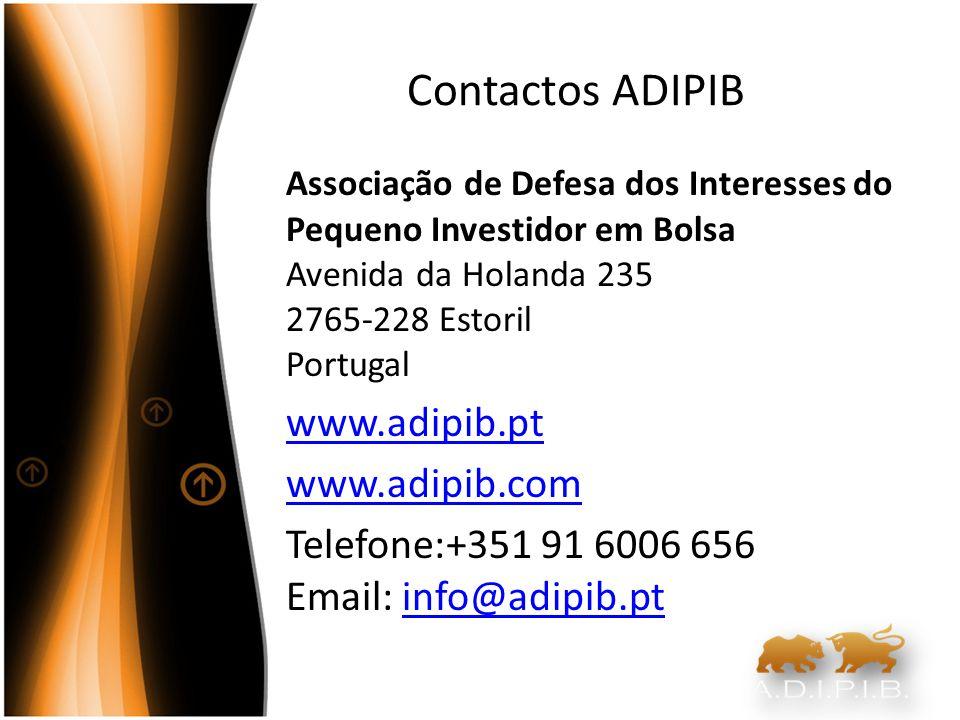 Contactos ADIPIB Associação de Defesa dos Interesses do Pequeno Investidor em Bolsa Avenida da Holanda 235 2765-228 Estoril Portugal www.adipib.pt www