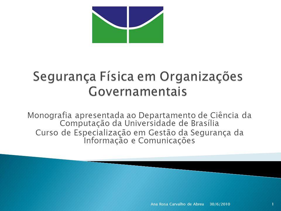 Monografia apresentada ao Departamento de Ciência da Computação da Universidade de Brasília Curso de Especialização em Gestão da Segurança da Informaç