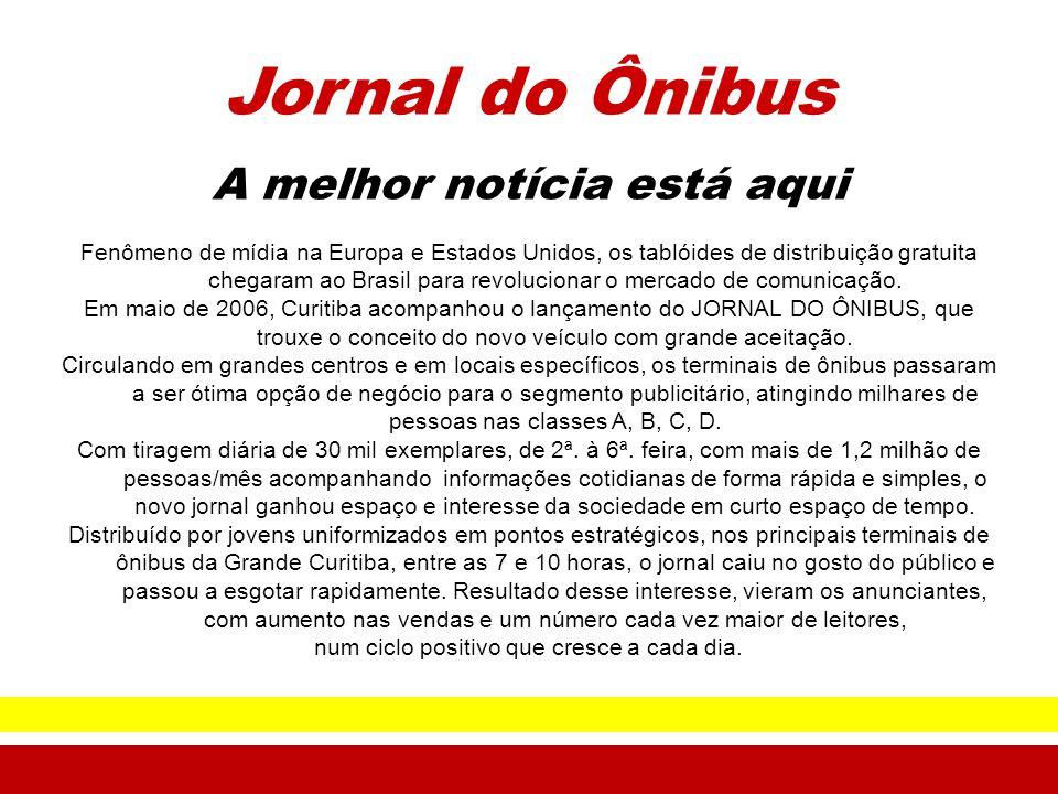 Jornal do Ônibus A melhor notícia está aqui Fenômeno de mídia na Europa e Estados Unidos, os tablóides de distribuição gratuita chegaram ao Brasil par