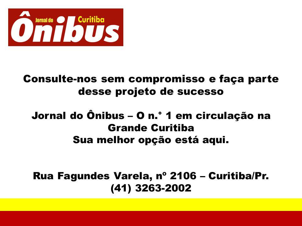 Consulte-nos sem compromisso e faça parte desse projeto de sucesso Jornal do Ônibus – O n.° 1 em circulação na Grande Curitiba Sua melhor opção está a