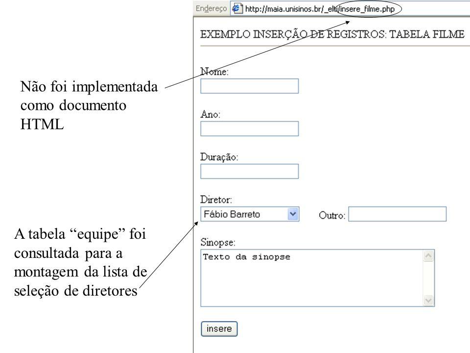 A tabela equipe foi consultada para a montagem da lista de seleção de diretores Não foi implementada como documento HTML