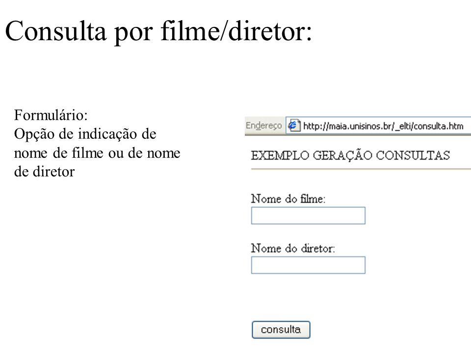 Consulta por filme/diretor: Formulário: Opção de indicação de nome de filme ou de nome de diretor