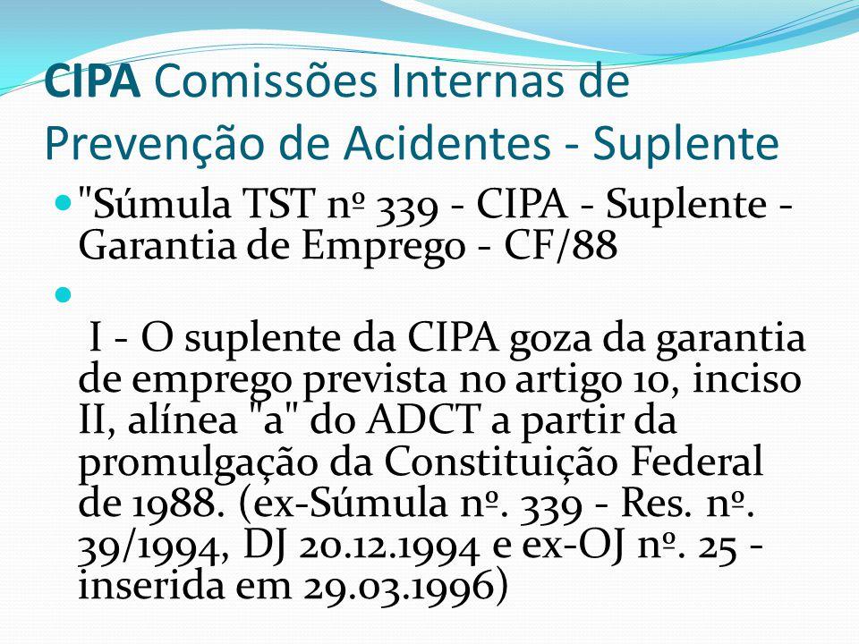 CIPA Comissões Internas de Prevenção de Acidentes Conforme o artigo 10, inciso II, alínea