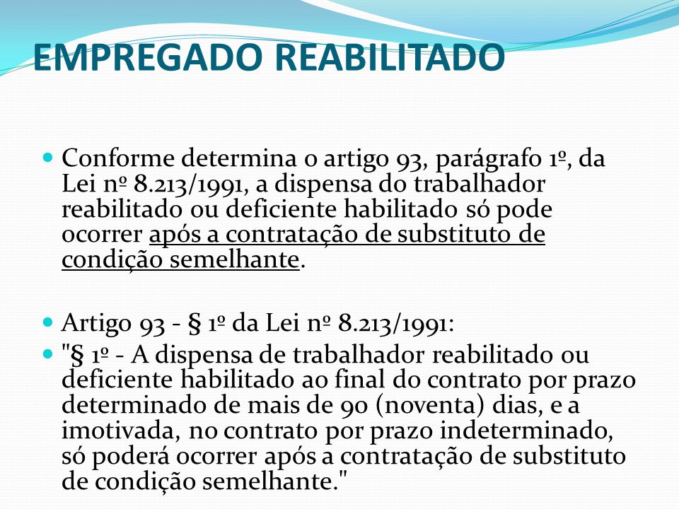 EMPREGADO REABILITADO Artigo 93 - § 1º da Lei nº 8.213/1991