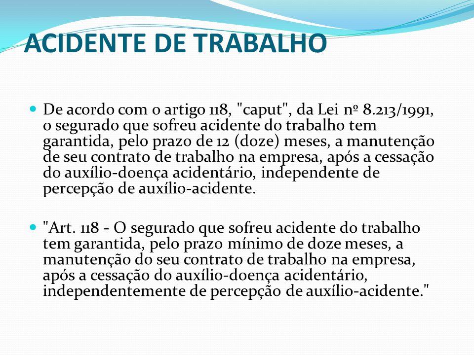 ACIDENTE DE TRABALHO artigo 118,