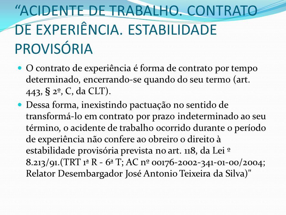 ACIDENTE DE TRABALHO De acordo com o artigo 118,