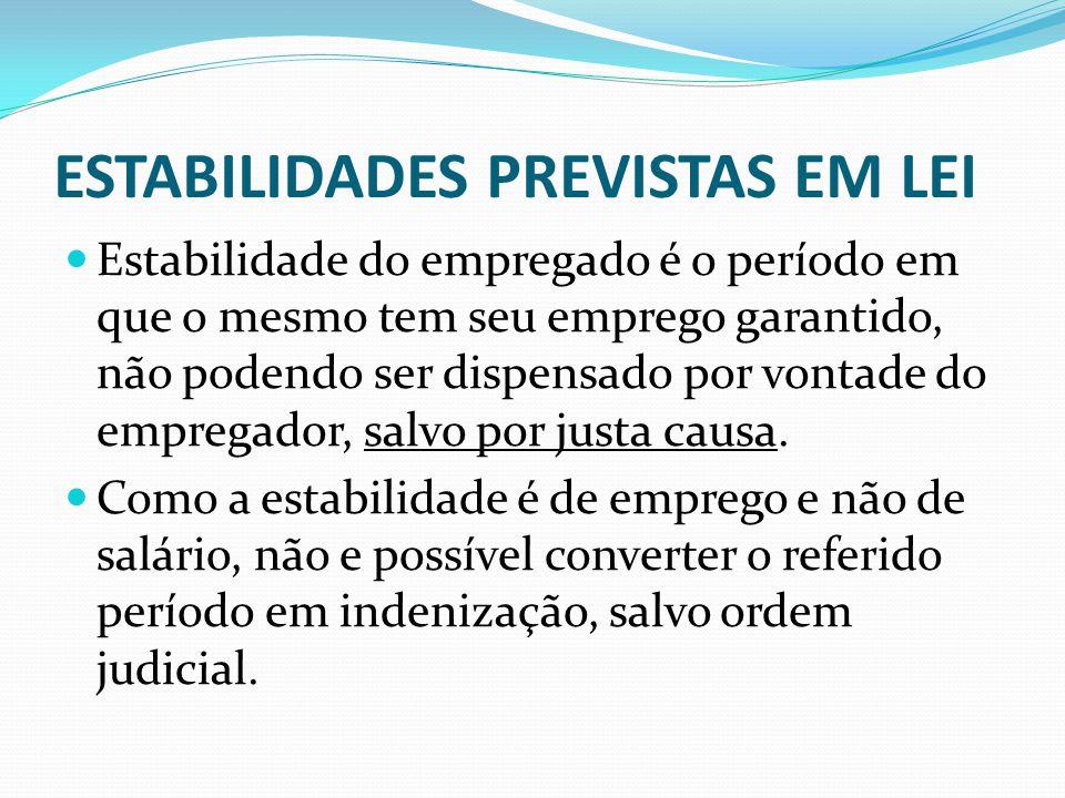 Estabilidade no Emprego ESTABILIDA DE OU GARANTIA DE EMPREGO PROVISÓRIA
