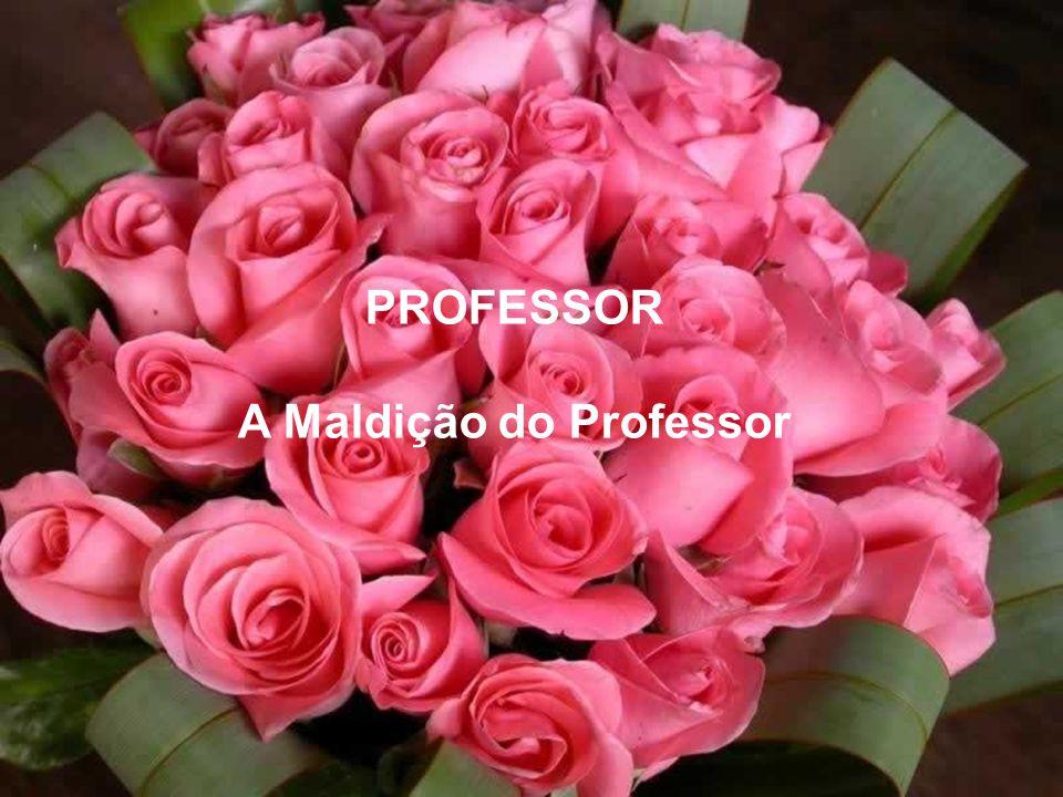 PROFESSOR A Maldição do Professor